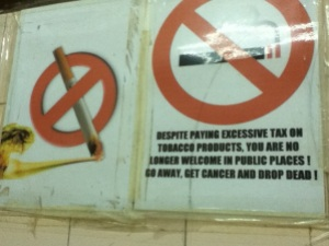 I saw this poster on the wall at the Jai Hind restaurant at KL. Interestingly blunt it is that it must have frightened many smokers. And it is a pleasure though for me since am a non smoker.